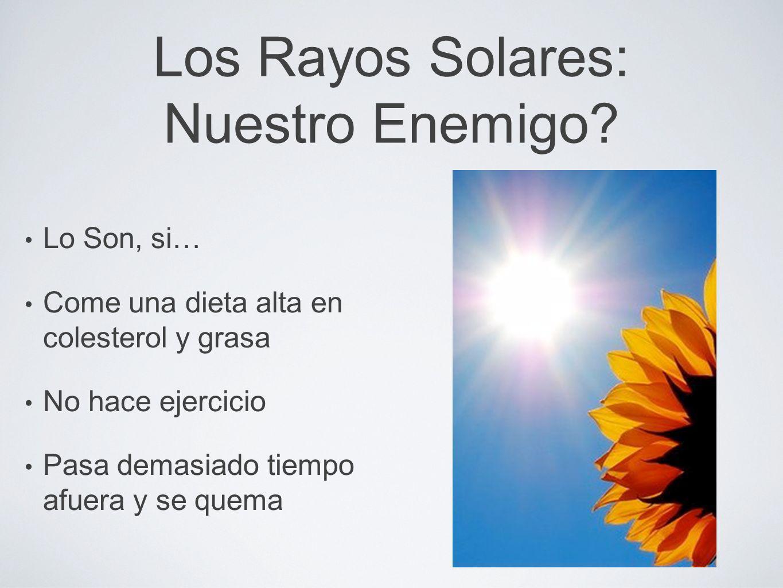 Los Rayos Solares: Nuestro Enemigo
