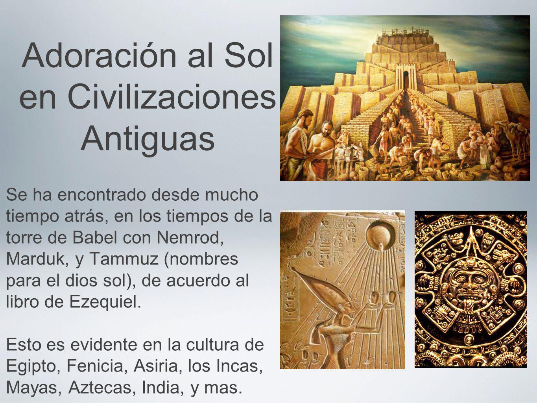 Adoración al Sol en Civilizaciones Antiguas