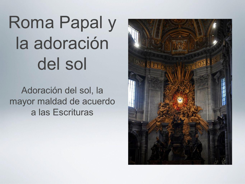 Roma Papal y la adoración del sol
