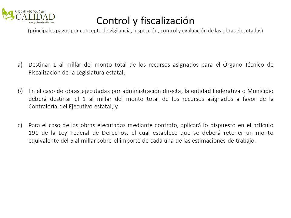 Control y fiscalización (principales pagos por concepto de vigilancia, inspección, control y evaluación de las obras ejecutadas)