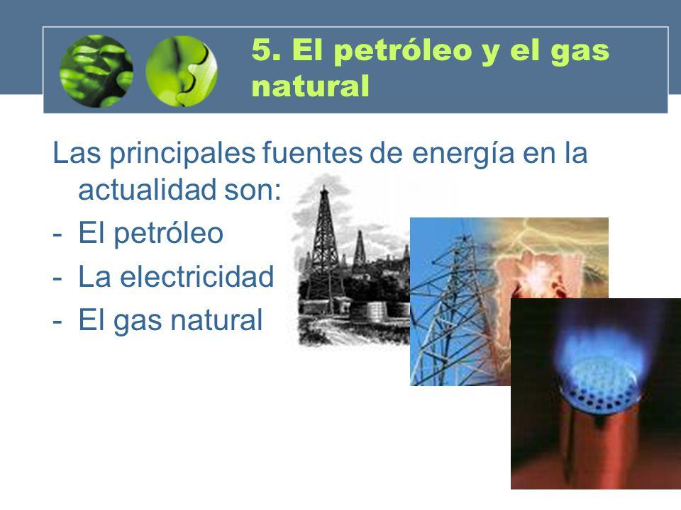5. El petróleo y el gas natural