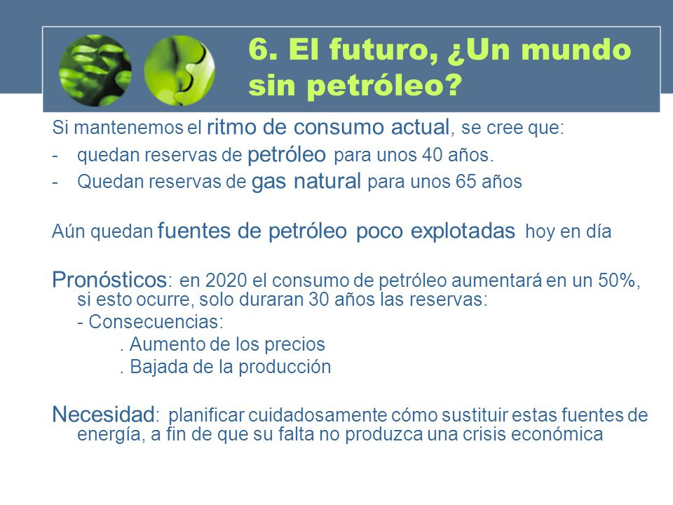 6. El futuro, ¿Un mundo sin petróleo