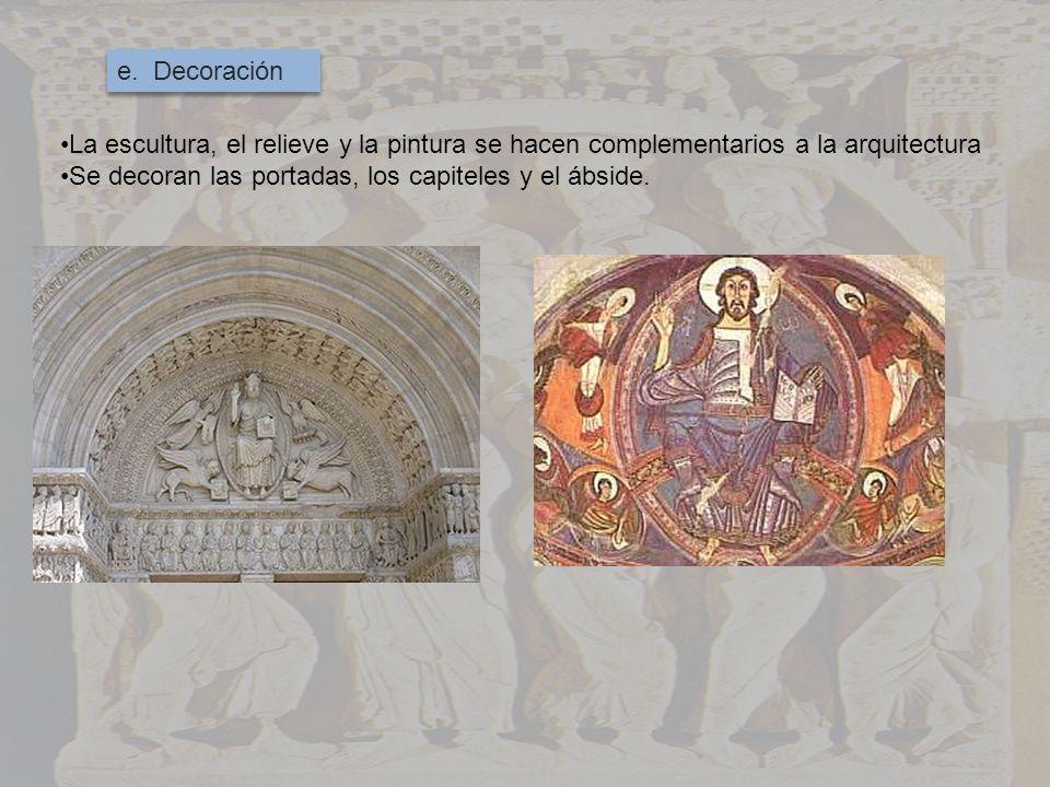 e. Decoración La escultura, el relieve y la pintura se hacen complementarios a la arquitectura.