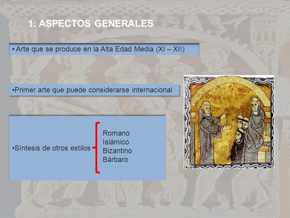ASPECTOS GENERALES Arte que se produce en la Alta Edad Media (XI – XII) Primer arte que puede considerarse internacional.