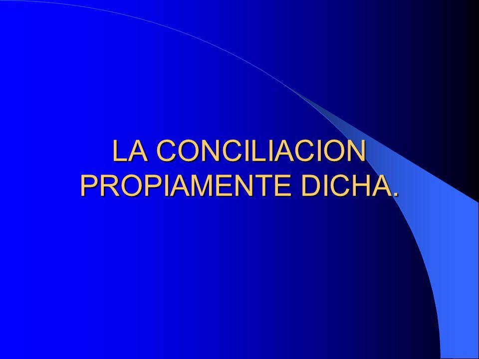 LA CONCILIACION PROPIAMENTE DICHA.