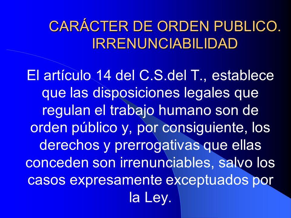 CARÁCTER DE ORDEN PUBLICO. IRRENUNCIABILIDAD