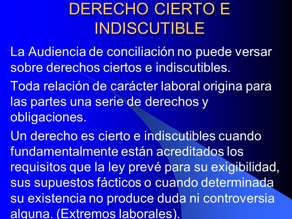 DERECHO CIERTO E INDISCUTIBLE