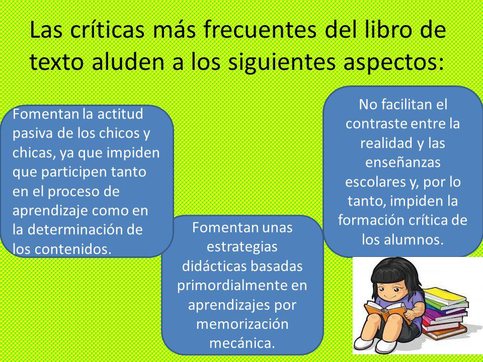 Las críticas más frecuentes del libro de texto aluden a los siguientes aspectos: