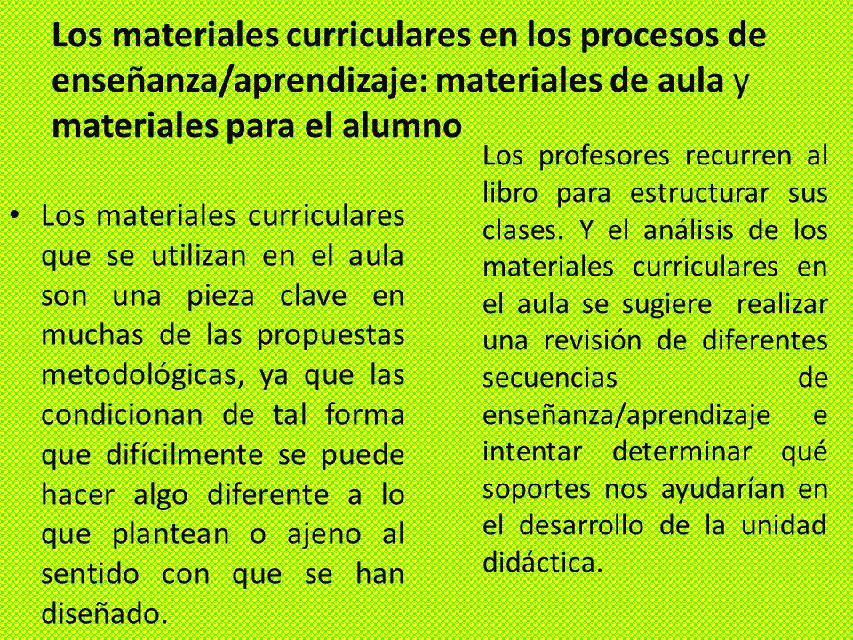 Los materiales curriculares en los procesos de enseñanza/aprendizaje: materiales de aula y materiales para el alumno