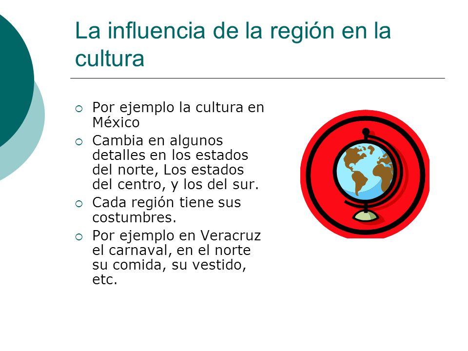 La influencia de la región en la cultura
