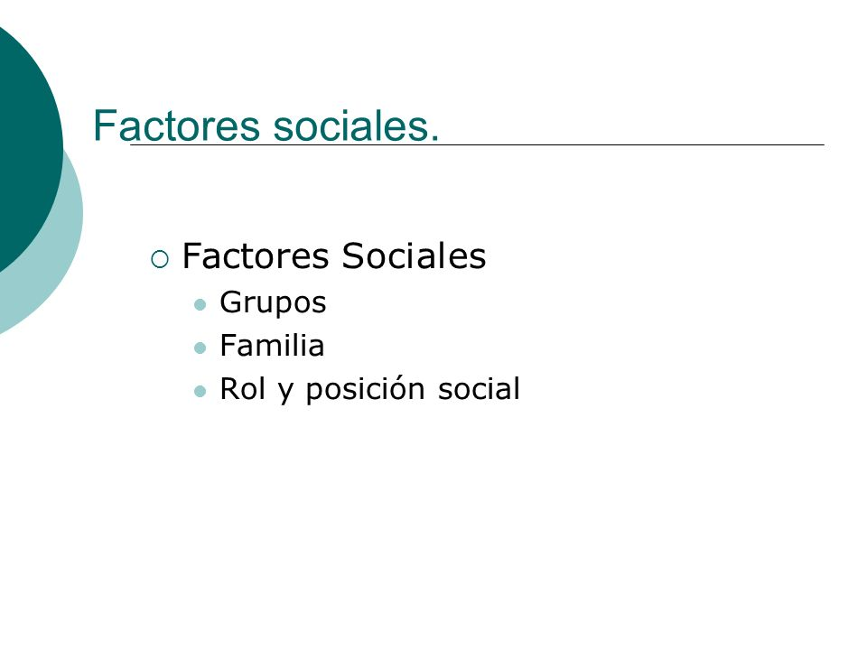 Factores sociales. Factores Sociales Grupos Familia