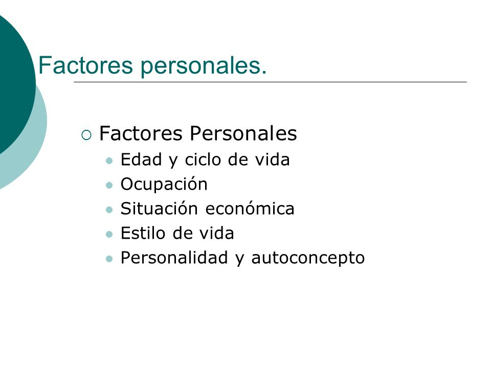 Factores personales. Factores Personales Edad y ciclo de vida