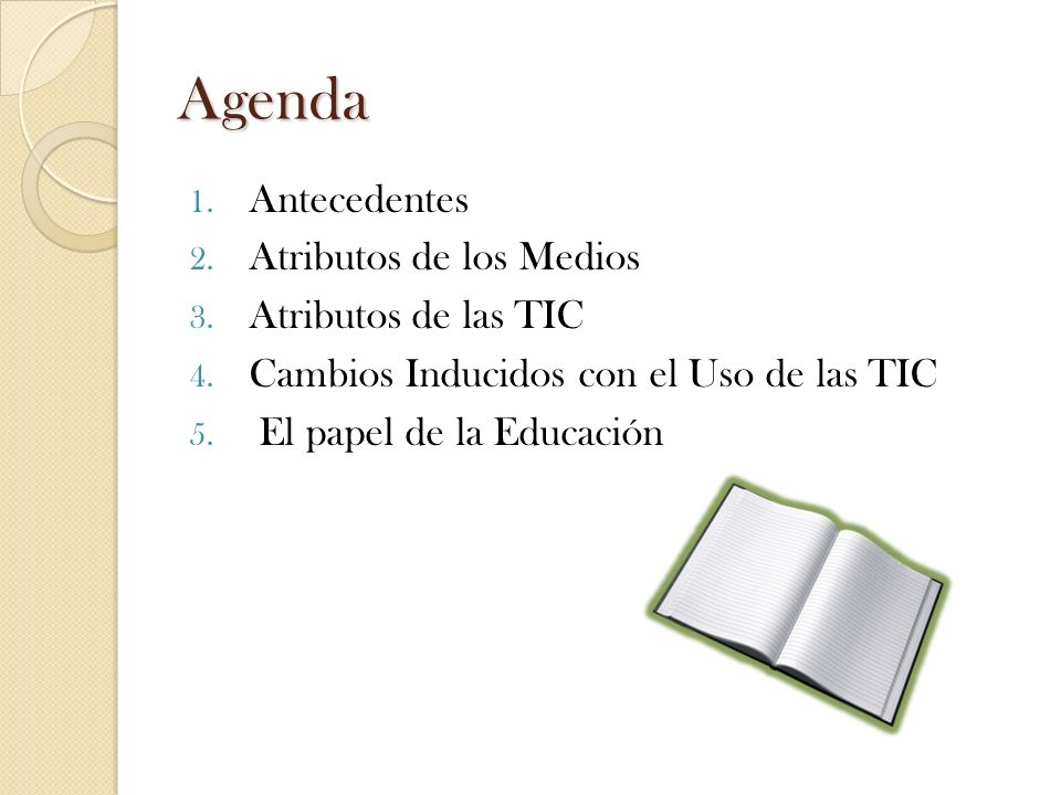 Agenda Antecedentes Atributos de los Medios Atributos de las TIC