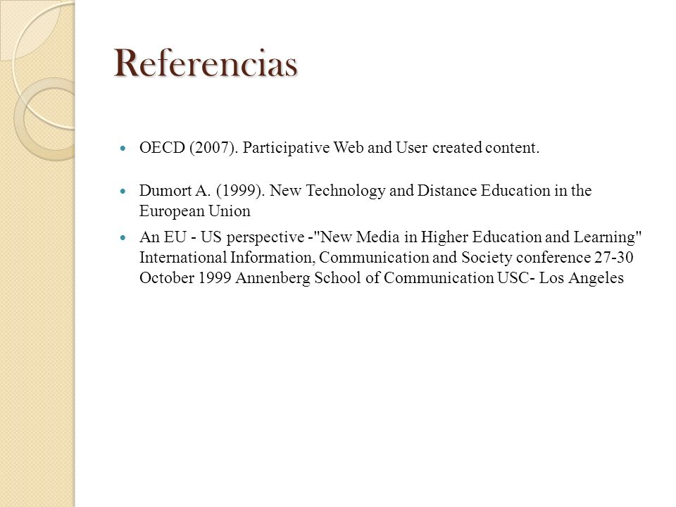 Referencias OECD (2007). Participative Web and User created content.
