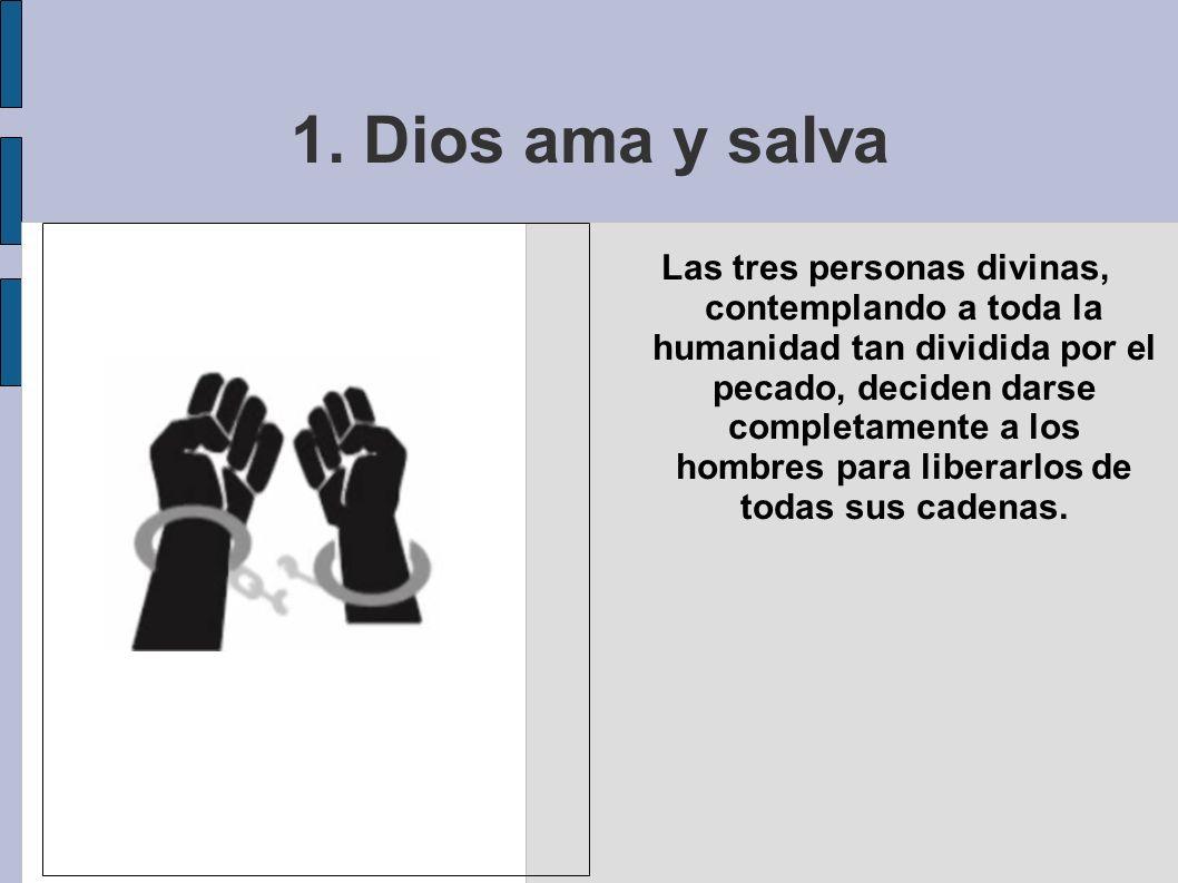 1. Dios ama y salva