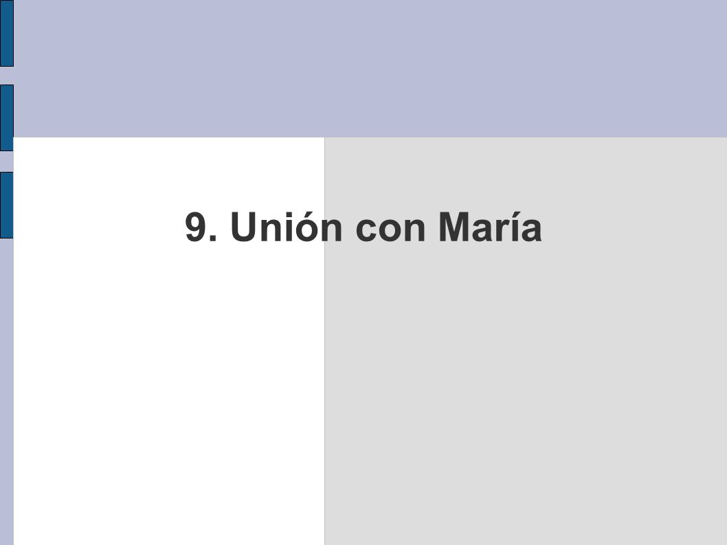 9. Unión con María