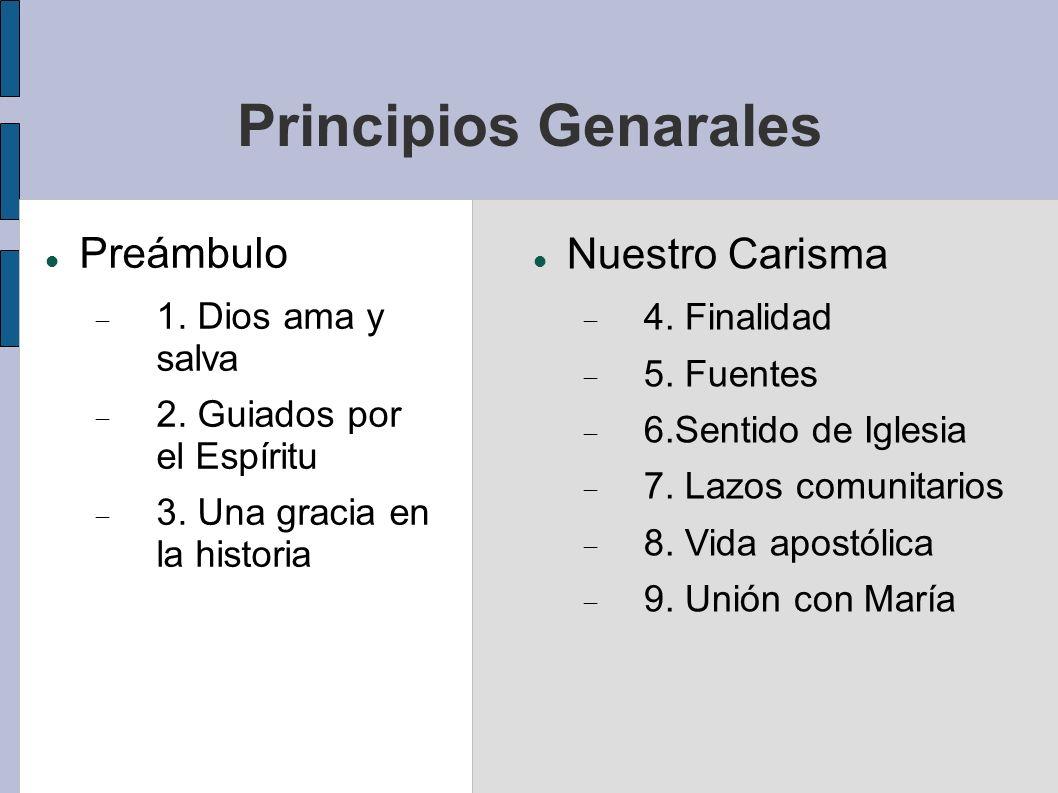 Principios Genarales Preámbulo Nuestro Carisma 1. Dios ama y salva