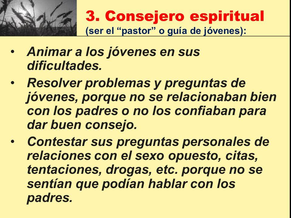 3. Consejero espiritual (ser el pastor o guía de jóvenes):