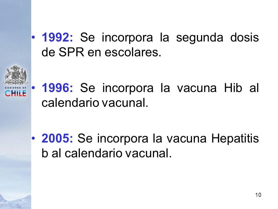 1992: Se incorpora la segunda dosis de SPR en escolares.