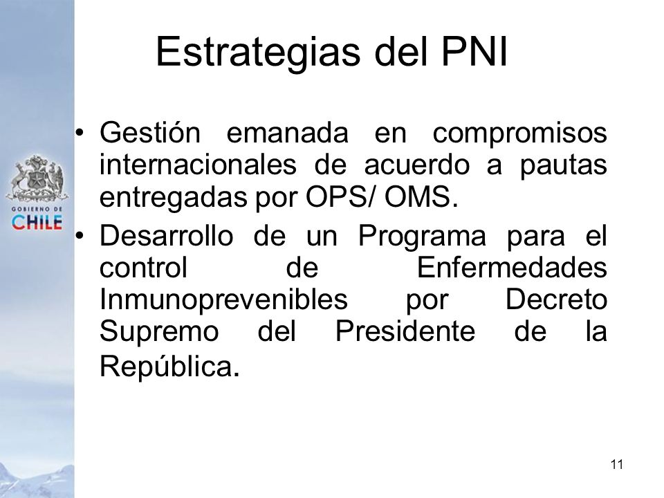 Estrategias del PNI Gestión emanada en compromisos internacionales de acuerdo a pautas entregadas por OPS/ OMS.