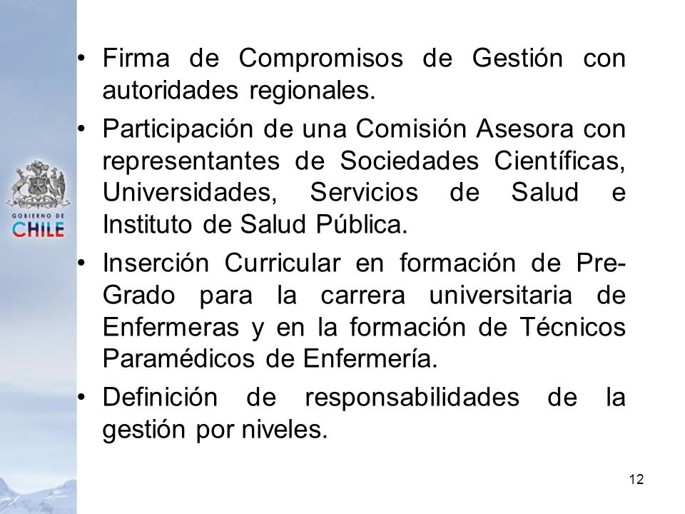 Firma de Compromisos de Gestión con autoridades regionales.