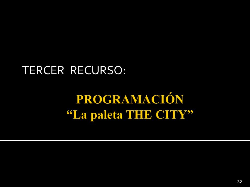 PROGRAMACIÓN La paleta THE CITY