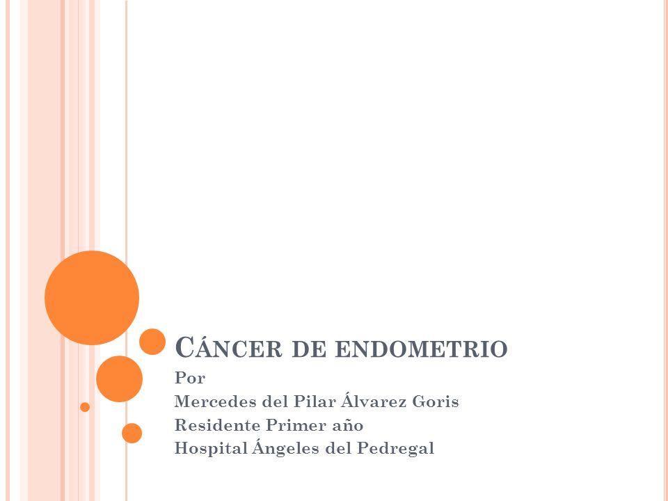 Cáncer de endometrio Por Mercedes del Pilar Álvarez Goris