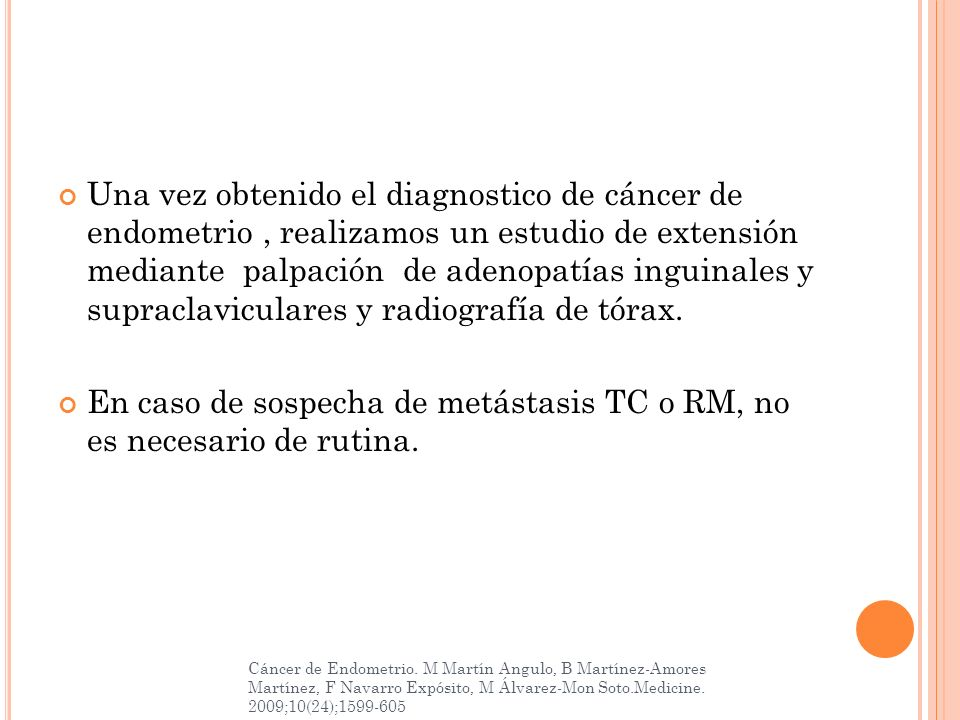 En caso de sospecha de metástasis TC o RM, no es necesario de rutina.