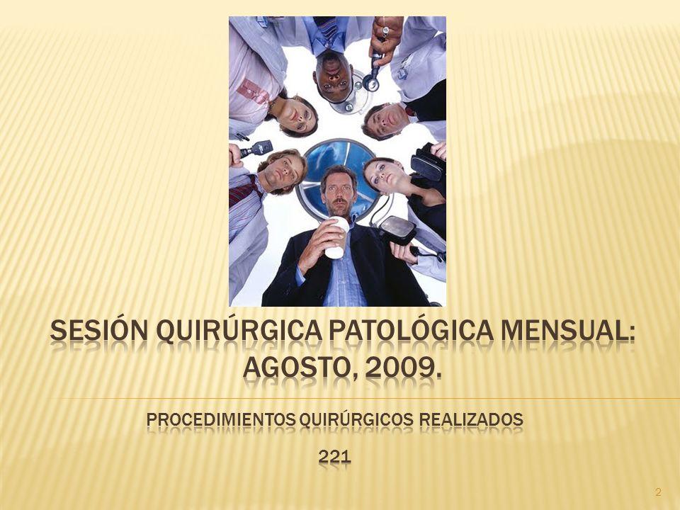 SESIÓN QUIRÚRGICA PATOLÓGICA MENSUAL: AGOSTO, 2009.