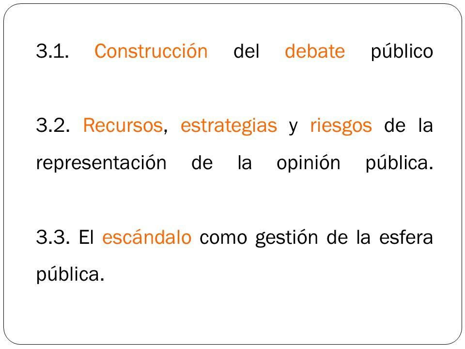 3. 1. Construcción del debate público 3. 2