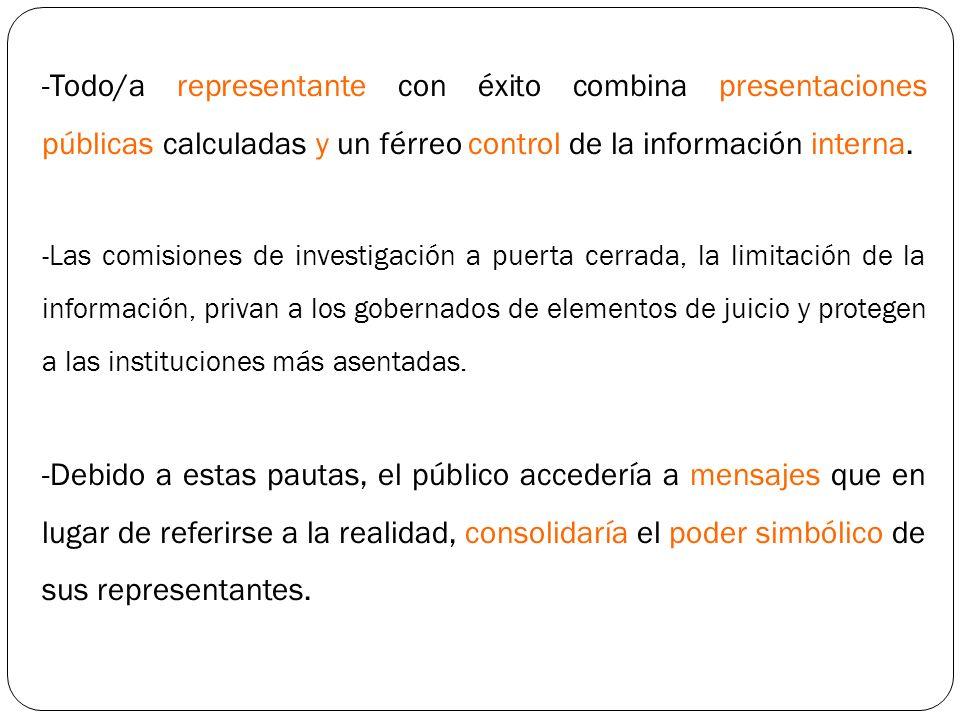 Todo/a representante con éxito combina presentaciones públicas calculadas y un férreo control de la información interna.
