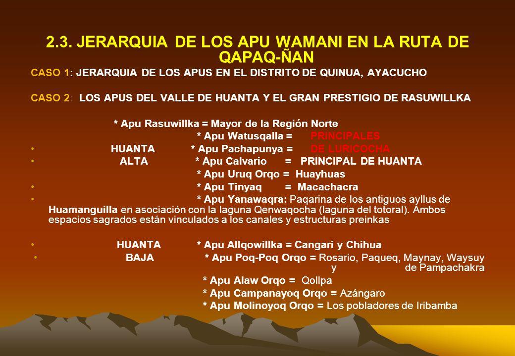 2.3. JERARQUIA DE LOS APU WAMANI EN LA RUTA DE QAPAQ-ÑAN
