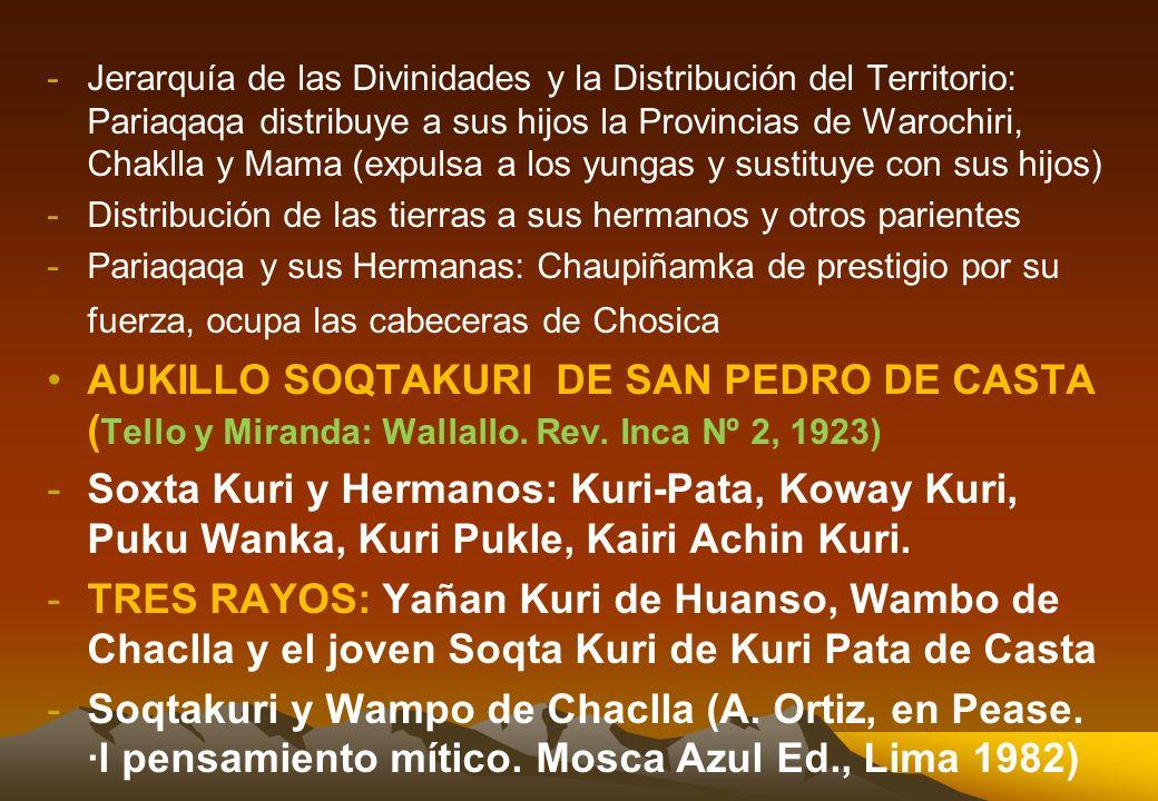 Jerarquía de las Divinidades y la Distribución del Territorio: Pariaqaqa distribuye a sus hijos la Provincias de Warochiri, Chaklla y Mama (expulsa a los yungas y sustituye con sus hijos)