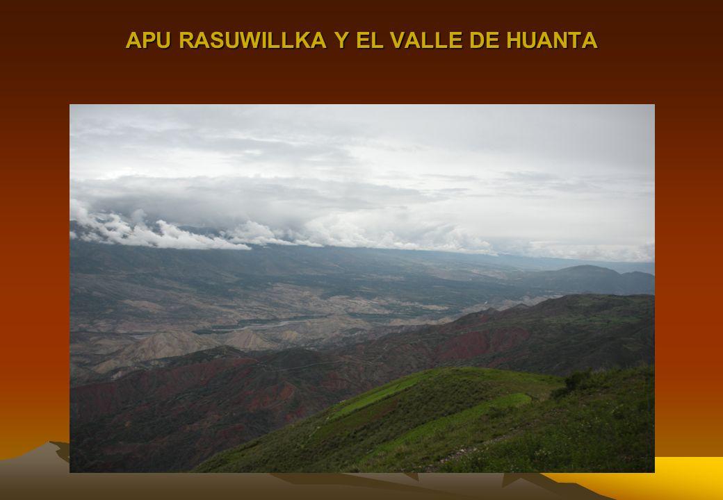 APU RASUWILLKA Y EL VALLE DE HUANTA