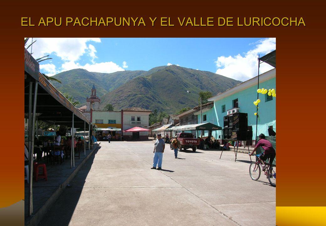 EL APU PACHAPUNYA Y EL VALLE DE LURICOCHA