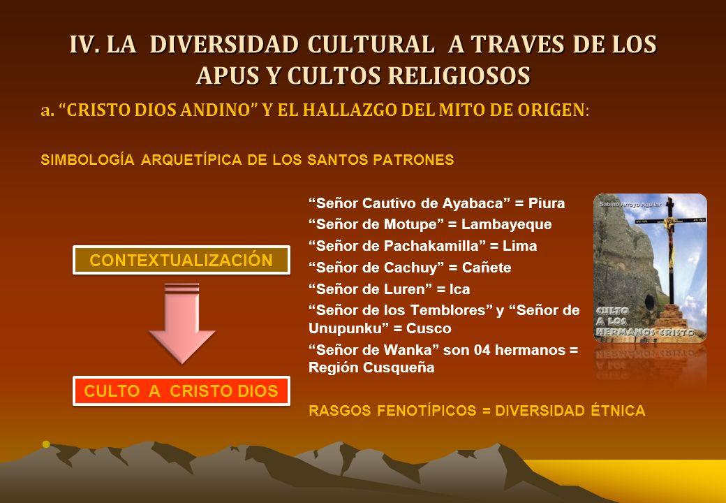 IV. LA DIVERSIDAD CULTURAL A TRAVES DE LOS APUS Y CULTOS RELIGIOSOS