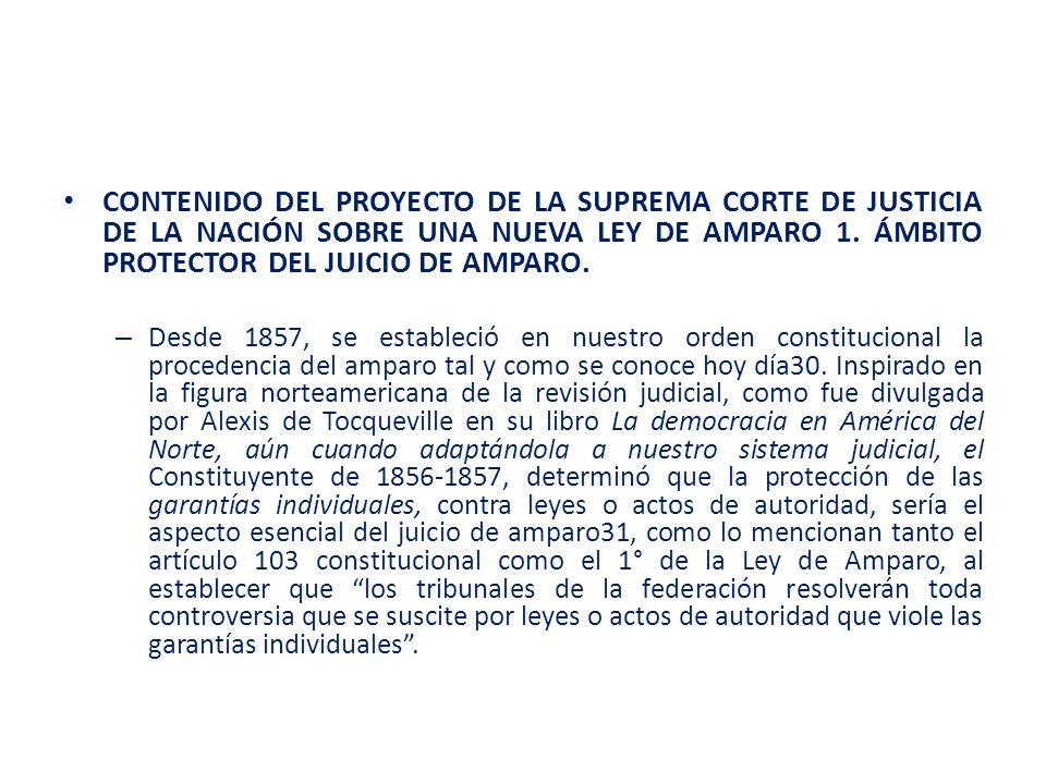 CONTENIDO DEL PROYECTO DE LA SUPREMA CORTE DE JUSTICIA DE LA NACIÓN SOBRE UNA NUEVA LEY DE AMPARO 1. ÁMBITO PROTECTOR DEL JUICIO DE AMPARO.