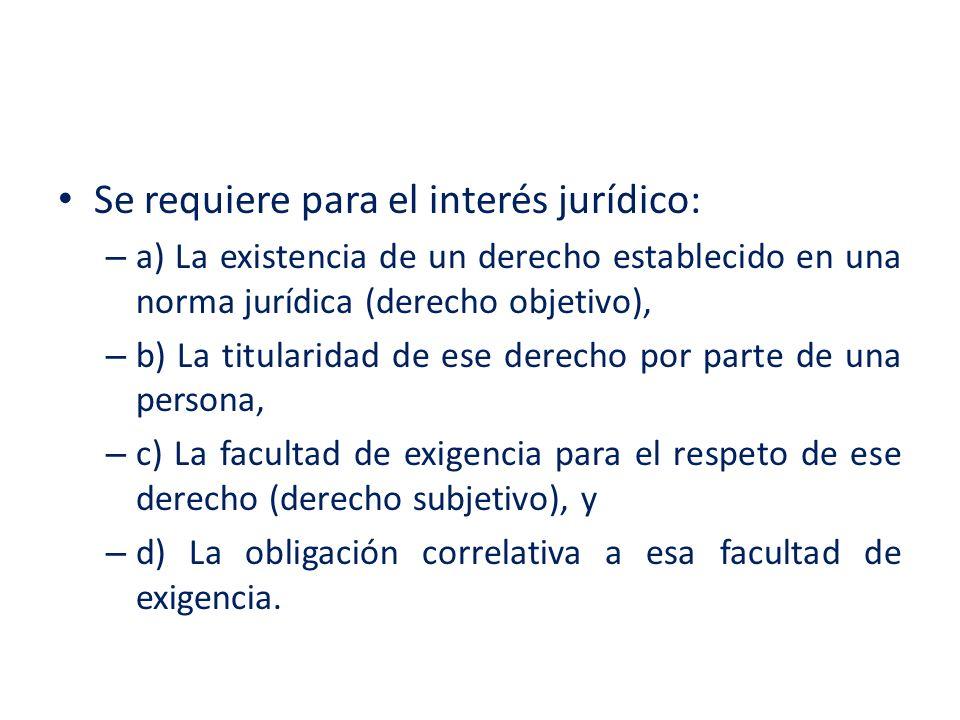 Se requiere para el interés jurídico: