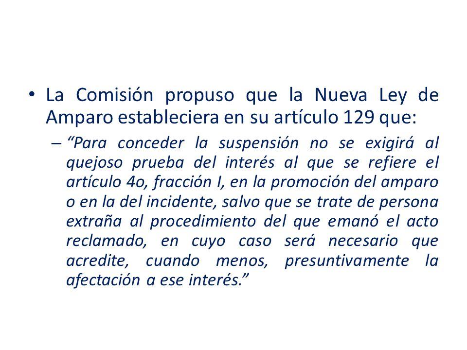 La Comisión propuso que la Nueva Ley de Amparo estableciera en su artículo 129 que: