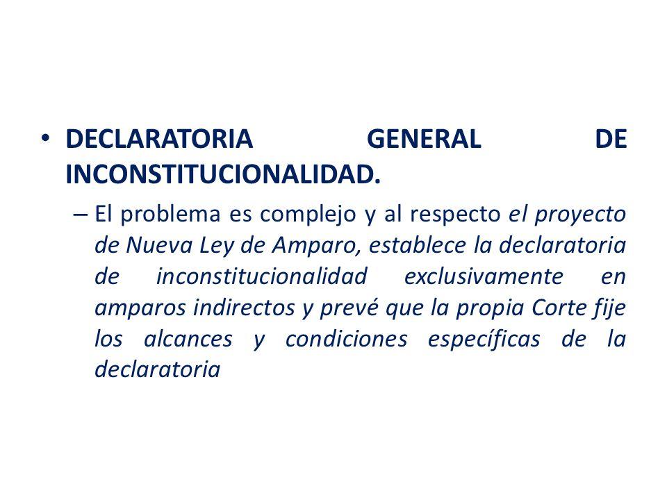 DECLARATORIA GENERAL DE INCONSTITUCIONALIDAD.