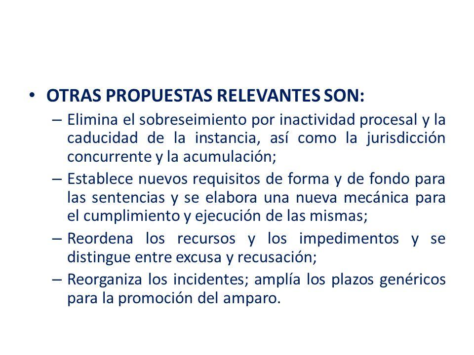OTRAS PROPUESTAS RELEVANTES SON: