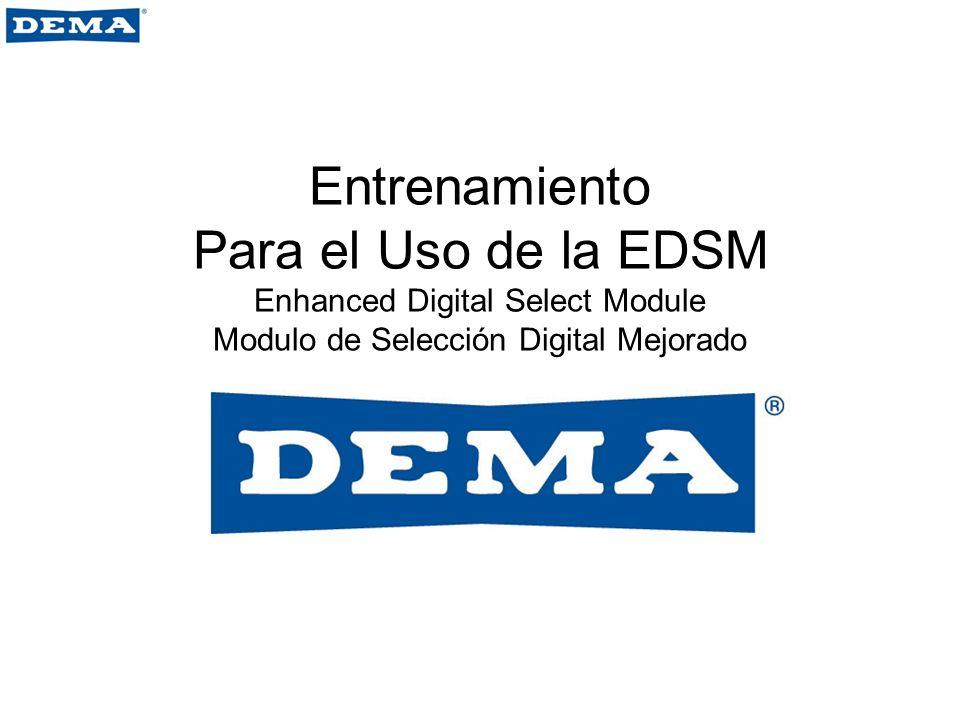 Entrenamiento Para el Uso de la EDSM Enhanced Digital Select Module Modulo de Selección Digital Mejorado