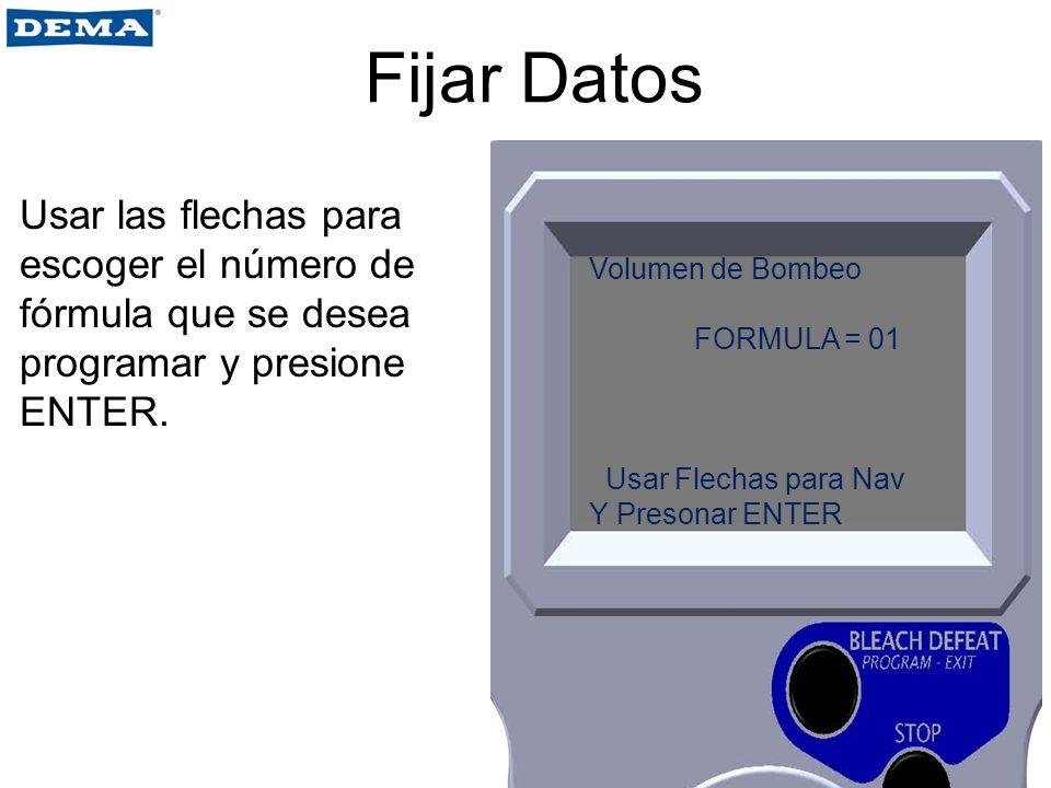 Fijar Datos Usar las flechas para escoger el número de fórmula que se desea programar y presione ENTER.