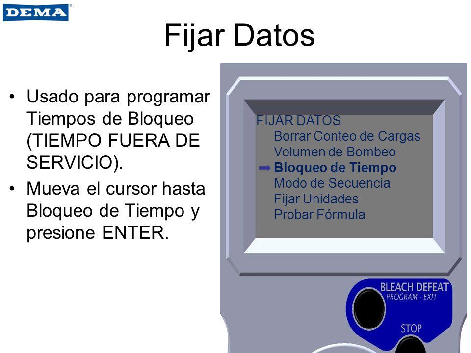 Fijar Datos Usado para programar Tiempos de Bloqueo (TIEMPO FUERA DE SERVICIO). Mueva el cursor hasta Bloqueo de Tiempo y presione ENTER.