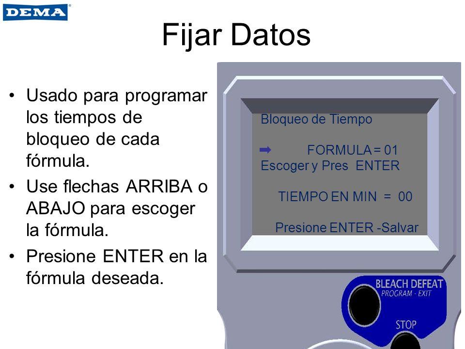 Fijar Datos Usado para programar los tiempos de bloqueo de cada fórmula. Use flechas ARRIBA o ABAJO para escoger la fórmula.