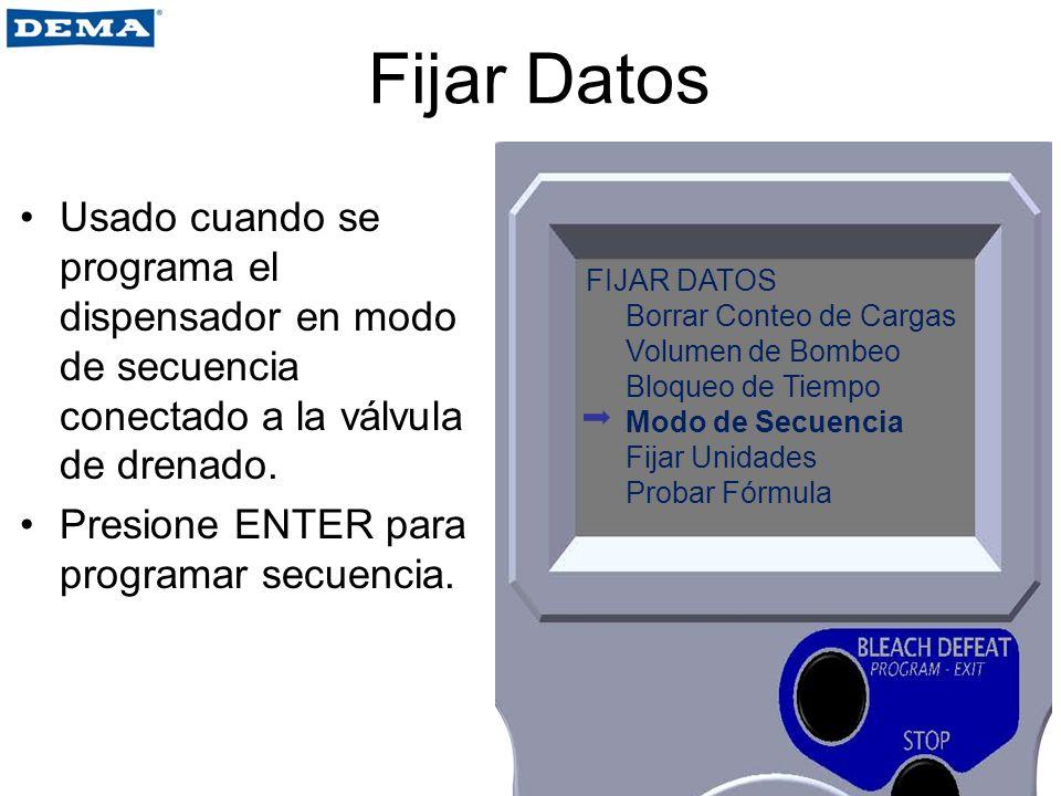 Fijar Datos Usado cuando se programa el dispensador en modo de secuencia conectado a la válvula de drenado.