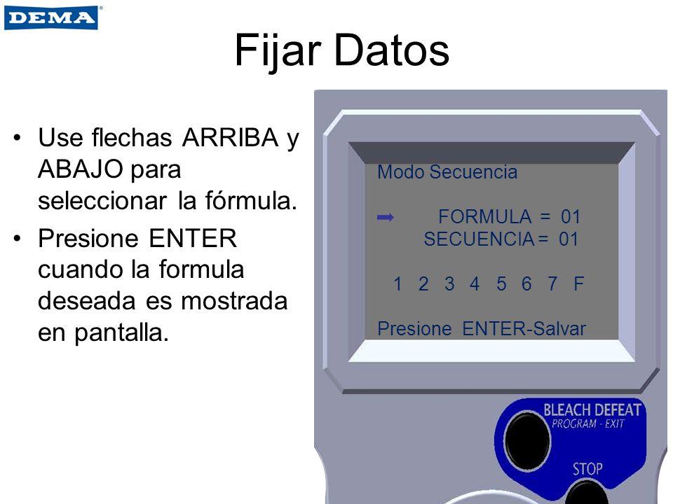Fijar Datos Use flechas ARRIBA y ABAJO para seleccionar la fórmula.