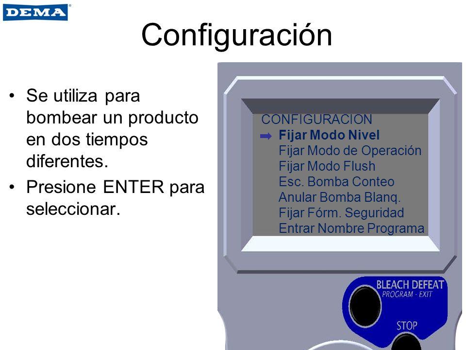 Configuración Se utiliza para bombear un producto en dos tiempos diferentes. Presione ENTER para seleccionar.