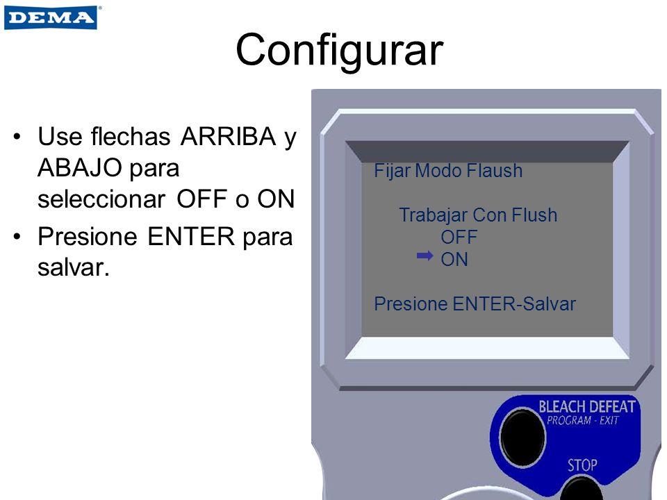 Configurar Use flechas ARRIBA y ABAJO para seleccionar OFF o ON