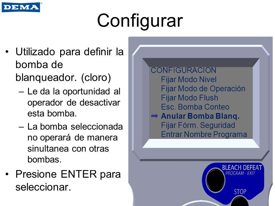 Configurar Utilizado para definir la bomba de blanqueador. (cloro)